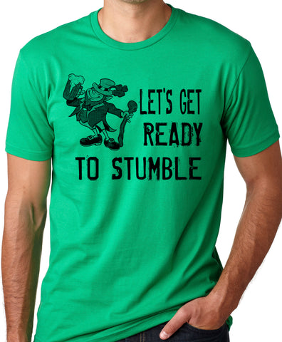 Think Out Loud Apparel Lets Get Ready to Stumble Funny St Patrick's Day T-Shirt