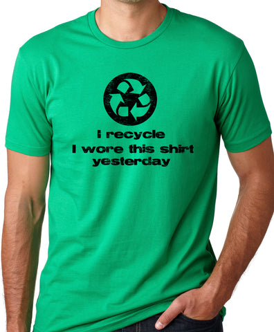 Think Out Loud Apparel I Recycle I Wore This Shirt Yesterday Funny Environmental T-Shirt