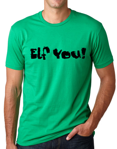 Think Out Loud Apparel Elf You Funny Christmas T shirt Holiday Humor Tee