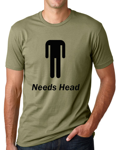 Think Out Loud Apparel Needs Head Funny Headles Dude T Shirt Pun Humor Tee