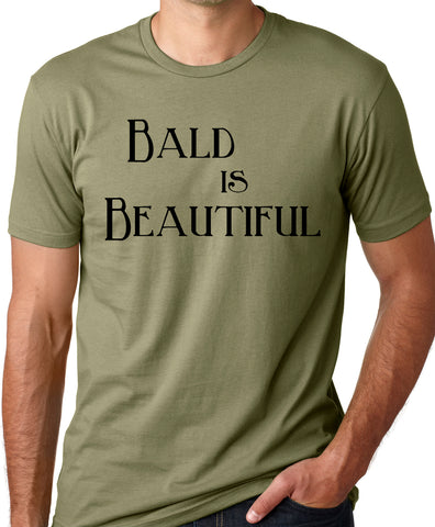 Think Out Loud Apparel Bald IS Beautiful Funny T-Shirt