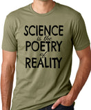 Think Out Loud Apparel Science is the Poetry of Reality Funny Atheist t shirt