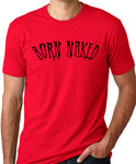 Think Out Loud Apparel Born Naked Funny T-Shirt Humor Tee
