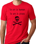 Think Out Loud Apparel To Err is Human To Arr is Pirate Funny T-Shirt