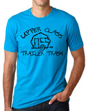 Think Out Loud Apparel Upper Class Trailer Trash Funny T-Shirt Trailer Park Tee