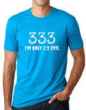 Think Out Loud Apparel 333 I'm Only Half Evil Funny T shirt Humor Tee