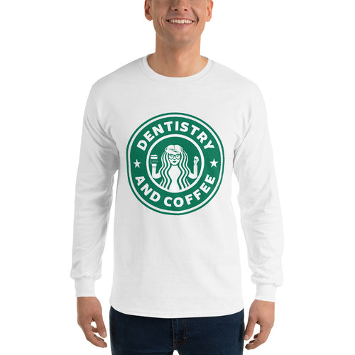 Dentistry & Coffee Long Sleeve T-Shirt