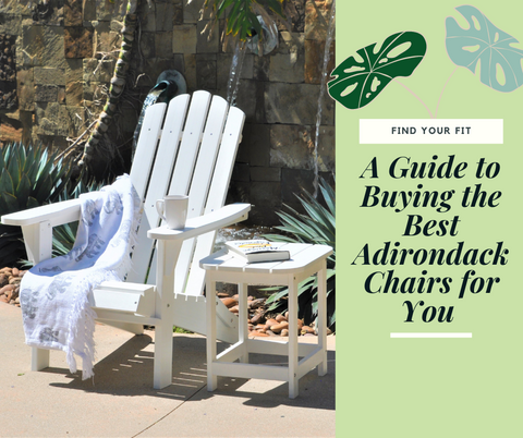 A Guide to Buying the Best Adirondack Chairs for You