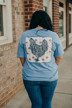 Don't Get Your Feathers Ruffled T Shirt