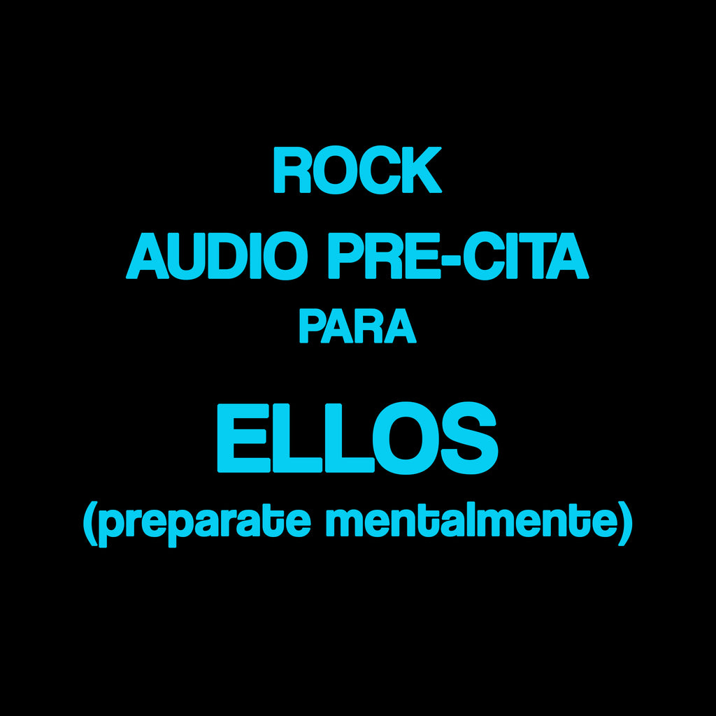 Rock - Audio pre cita para ellos. PREPARATE MENTALMENTE
