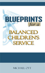 Blueprints for a Balanced Children's Service