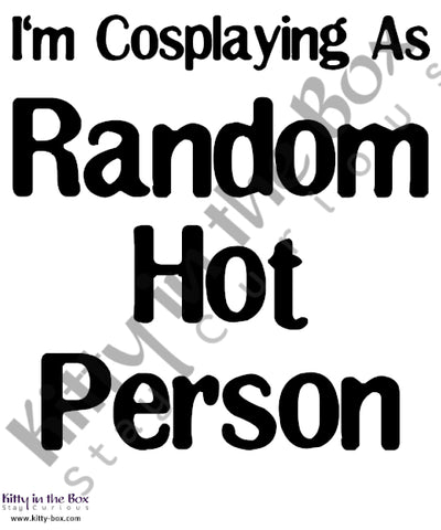 I'm Cosplaying as a Random Hot Person