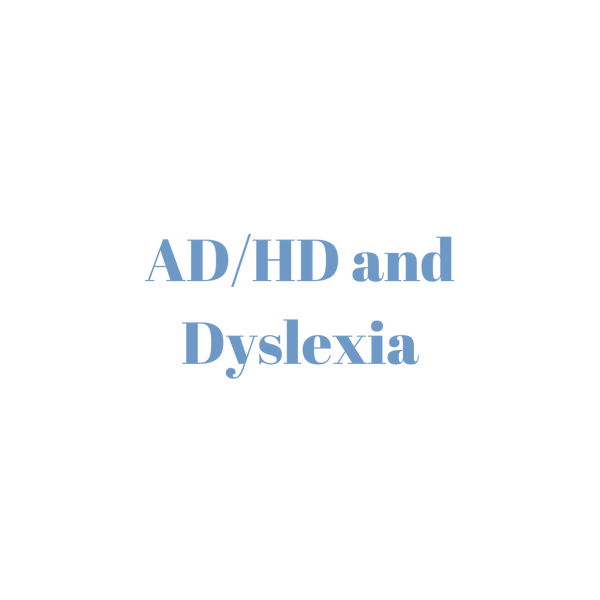 Attention-Deficit/Hyperactivity Disorder (AD/HD) and Dyslexia