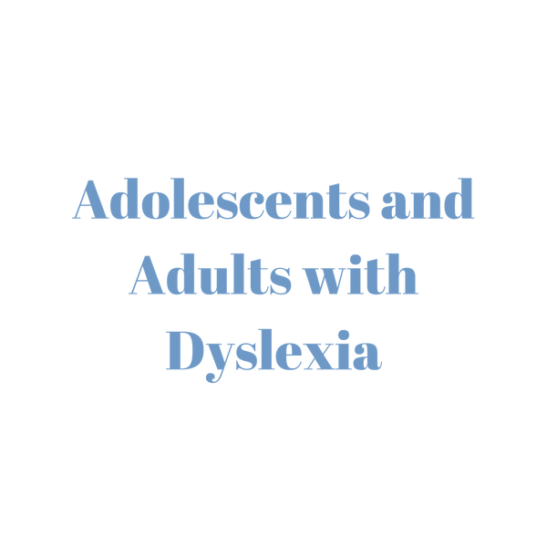 Adolescents and Adults with Dyslexia