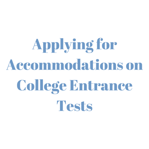 Applying for Accommodations on College Entrance Tests