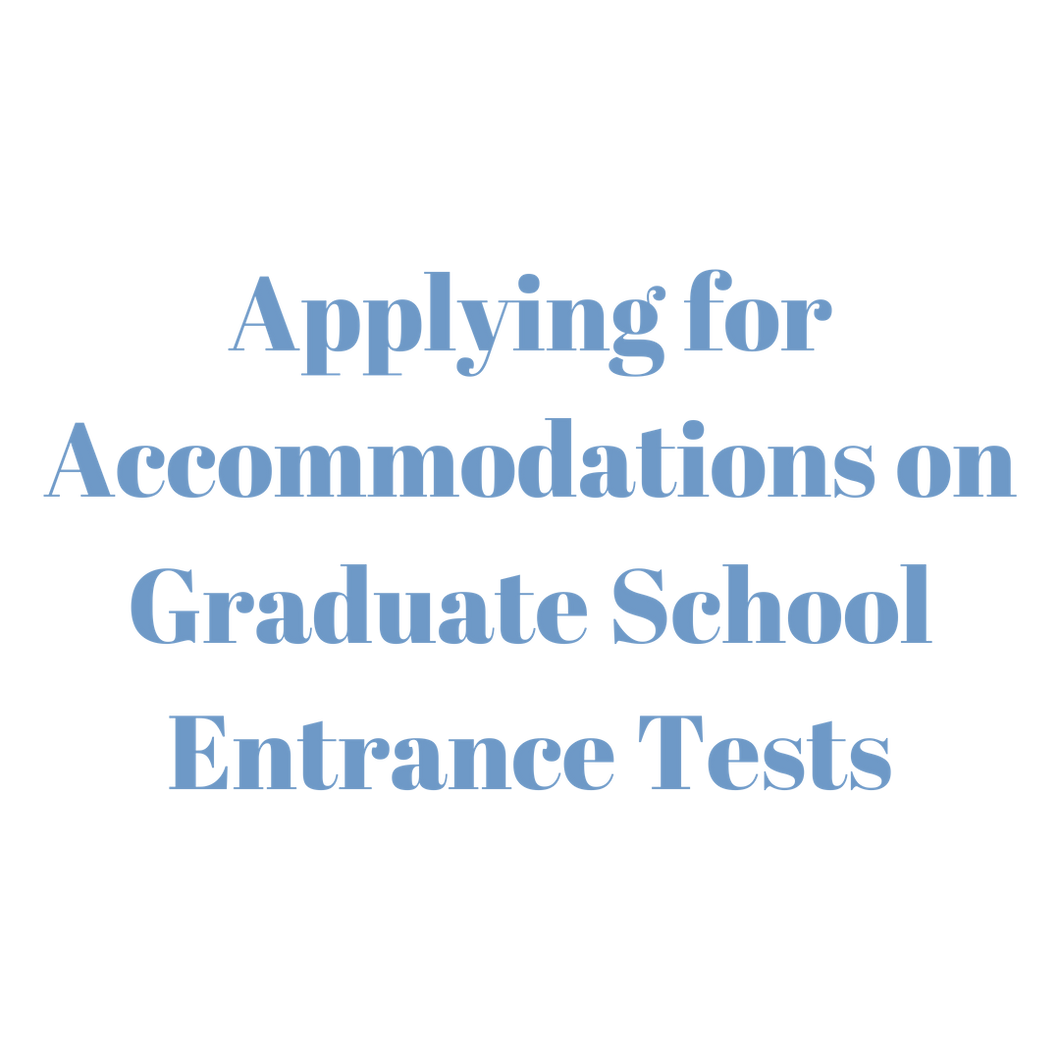 Applying for Accommodations on Graduate School Entrance Tests