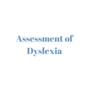 Assessment of Dyslexia