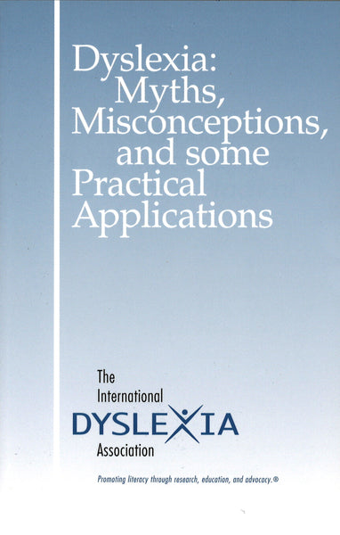 Dyslexia: Myths, Misconceptions, and Some Practical Applications