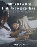 Dyslexia and Reading Disabilities Resource Guide for Families and Teachers Affected by COVID-19