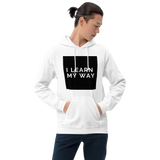 """I Learn My Way"" Unisex Hoodie"