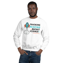 Load image into Gallery viewer, Teaching Reading IS Rocket Science Sweatshirt