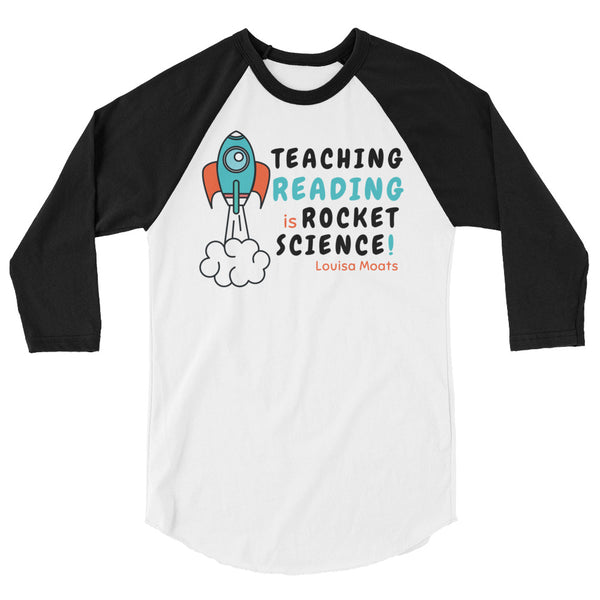 Teaching Reading IS Rocket Science 3/4 sleeve raglan shirt