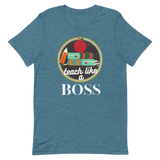 """Teach like a BOSS"" Short-Sleeve Unisex T-Shirt"