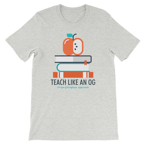 TEACH LIKE AN OG Unisex T-Shirt