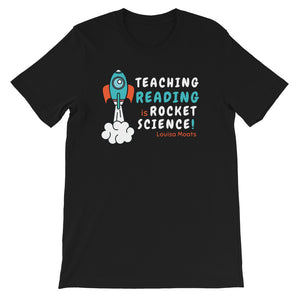 Teaching Reading IS Rocket Science T-Shirt