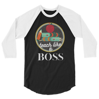 """Teach like a BOSS"" 3/4 sleeve raglan shirt"