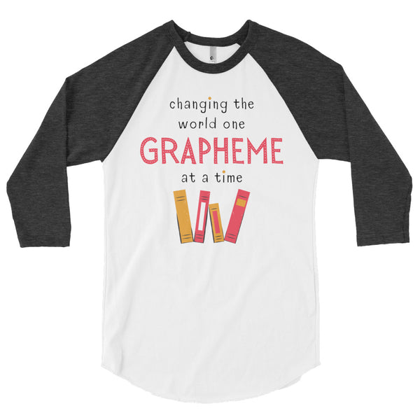 One Grapheme at a Time 3/4 sleeve raglan shirt