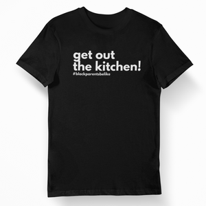 Out the Kitchen (Unisex)