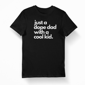 Dope Dad x Cool Kid