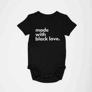 Made With Black Love (Infant)