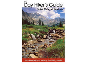 Hiking Idaho The Day Hiker's Guide to Sun Valley and Ketchum - Idaho Mountain Touring