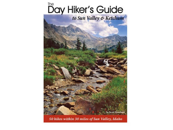 Misc Books and Media The Day Hiker's Guide to Sun Valley and Ketchum - Idaho Mountain Touring