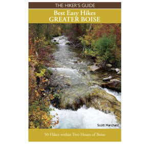 Misc Books and Media The Hiker's Guide Best Easy Hikes : Greater Boise - Idaho Mountain Touring