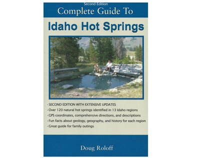 Idaho Hot Springs Guide Book 2nd Ed