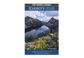 Hiking Idaho The Hikers Guide : Idaho's Sawtooth Country - Idaho Mountain Touring