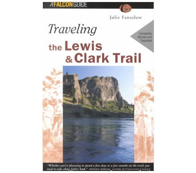 Traveling the Lewis and Clark Trail 4th Edition - Idaho Mountain Touring