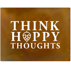 "Think Hoppy Thoughts 13""x 10"""
