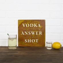 "Load image into Gallery viewer, Vodka Worth A Shot 10"" x 10"""