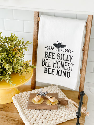 Bee Silly Bee Honest Bee Kind Tea Towel