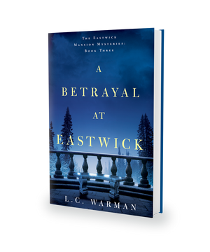 A Betrayal at Eastwick by L.C. Warman