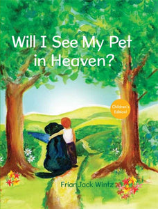 Will I See My Pet In Heaven? Kids