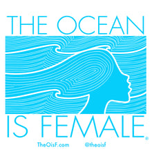 Load image into Gallery viewer, The Ocean Is Female Sticker