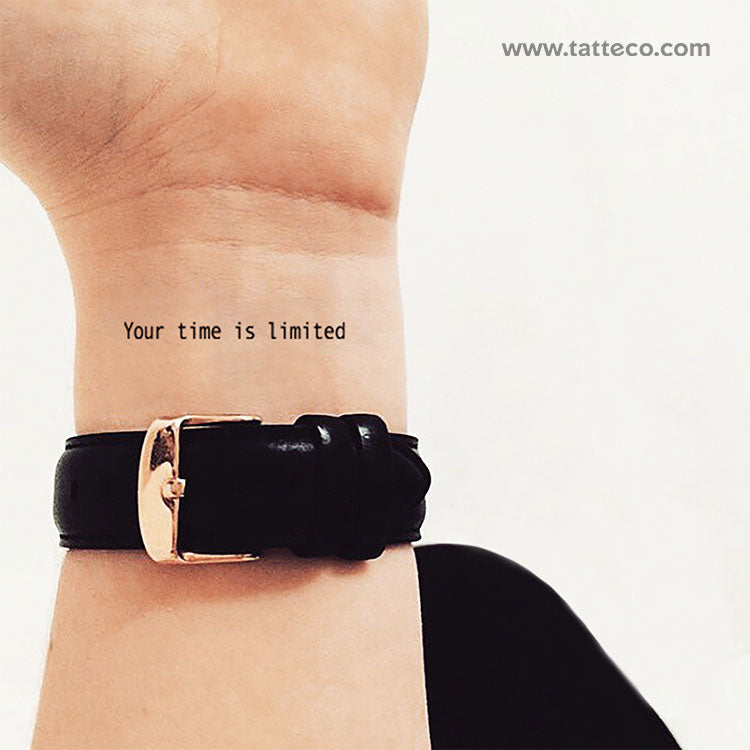 Your Time Is Limited Temporary Tattoo - Set of 3