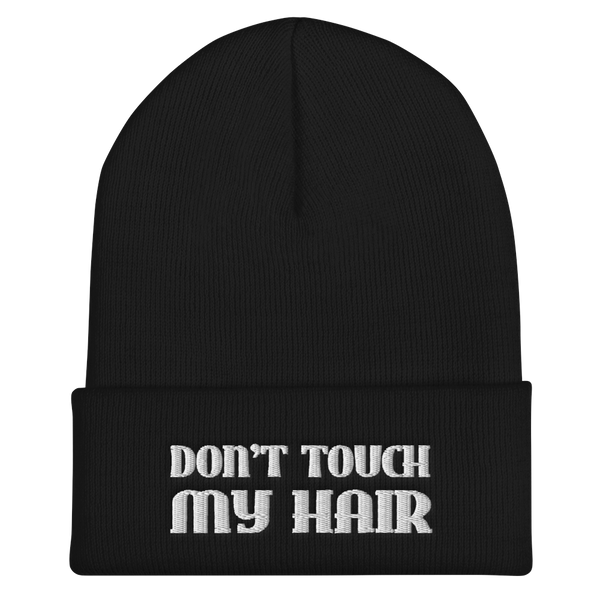 OG Don't Touch My hair Beanie