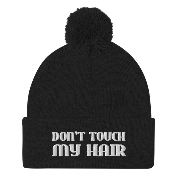 Don't touch my hair beanie