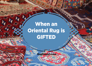 When an Oriental Rug is Gifted